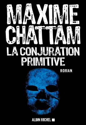 Critique - La Conjuration Primitive de Maxime Chattam