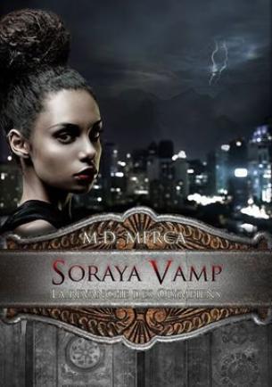 Critique - Soraya Vamp T1 : La Revanche des Olympiens de Marie Danielle Merca
