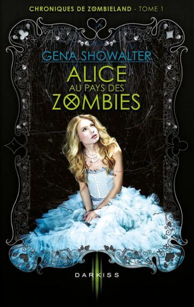 Alice au pays des Zombies T1 de Gena Showalter