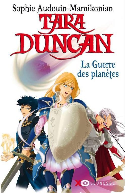 Tara Duncan T11 : La Guerre des Planètes de Sophie Audouin-Mamikonian