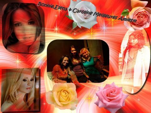 Bonnie,Elena & Caroline Meilleures Amies!!!