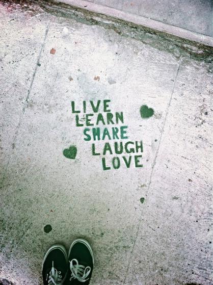 - Live, learn, share, laugh, love - (et vi, cette petite photo est de moi)