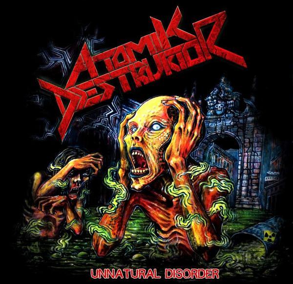 ✠... Atomik Destruktor - Unnatural Disorder  [Thrash Metal] ...✠
