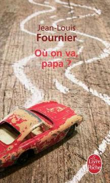Où on va papa ? - Jean-Louis Fournier