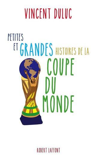 361. Petites Et Grandes Histoires De La Coupe Du Monde