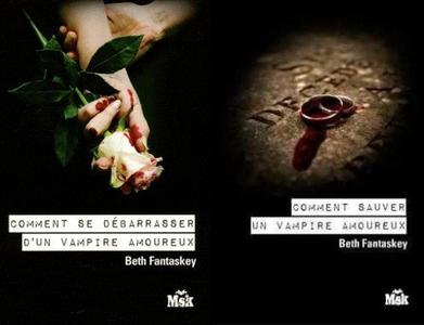 Comment se débarrasser d'un vampire amoureux? Tome 1 & 2 - Beth Fantaskey