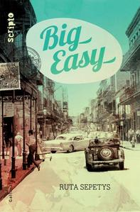 Big Easy - Ruta Sepetys