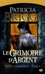 Mercy Thompson, tome 5: Le Grimoire d'Argent - Patricia Briggs
