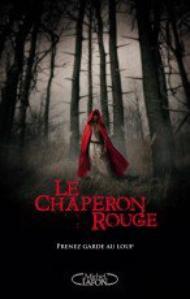 Le Chaperon Rouge - Sarah Blakley-Cartwright