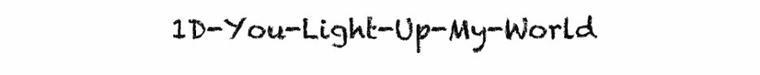 1D-You-Light-Up-My-World: