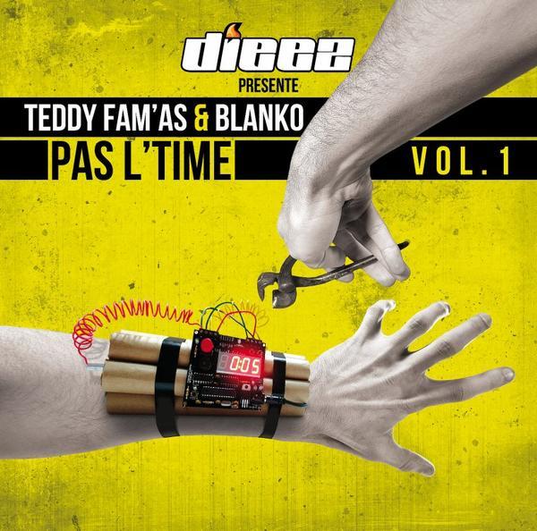 L'album DIEEZ PAS L'TIME Vol 1 avec TEDDY FAM'AS et BLANKO