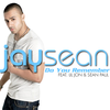 Jay Sean - Do You Remember ( ft. Sean Paul & Lil John )