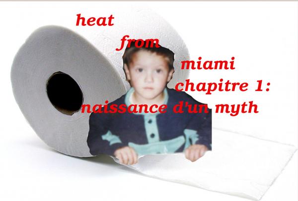 heat from miami chapitre 1: naissance d'un mythe