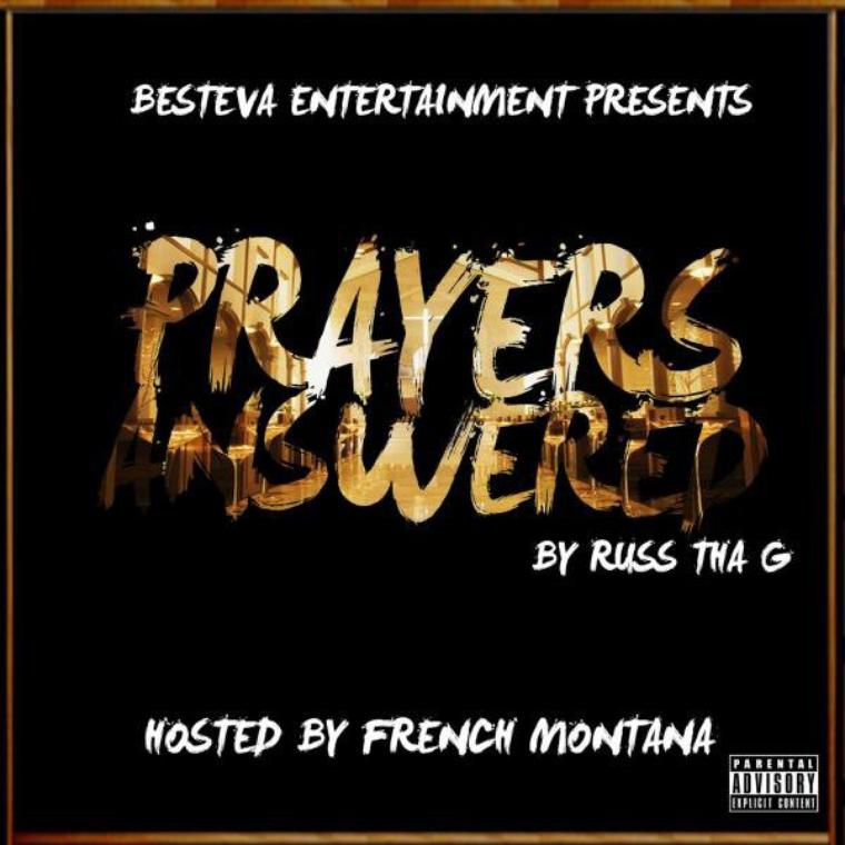 MIXTAPE: Russ Tha G - Prayers Answered (Hosted By French Montana)