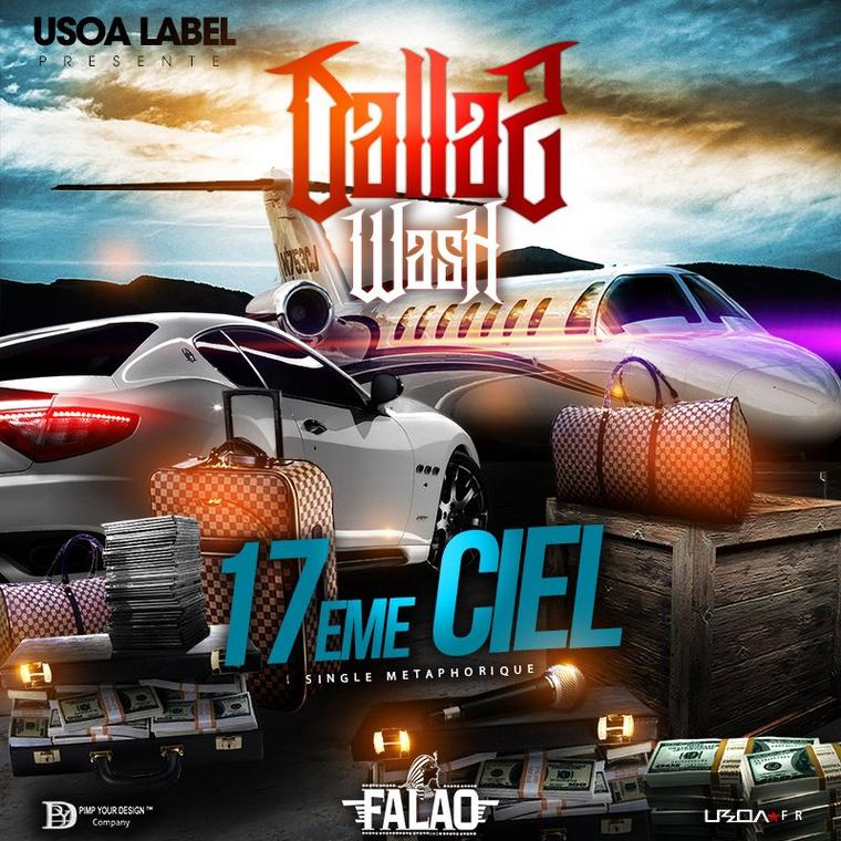 Dallaz Wash - 17eme ciel (single disponible Vendredi 13 Mars 2015)