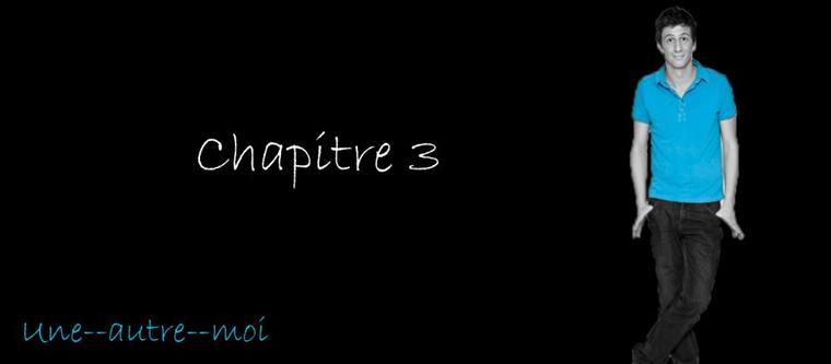 Chapitre 3 --> En fait, j'ai pas de titre! :P