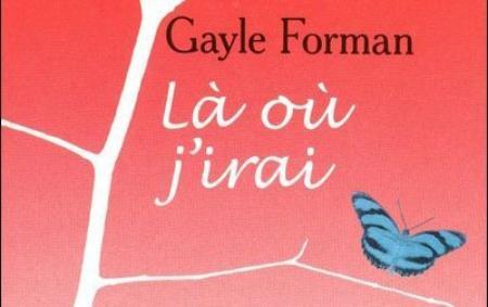 Si je reste Tome 2 : Là où j'irais - Gayle Forman
