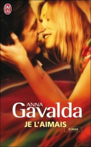 Je l'aimais (Anna Gavalda)