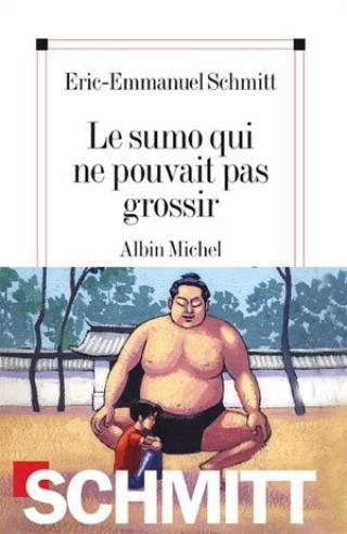 Le sumo qui ne pouvait pas grossir (Eric-Emmanuel Schmitt)