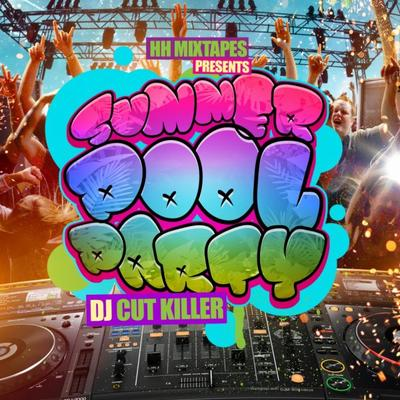| Cut Killer - SUMMER POOL PARTY 2013