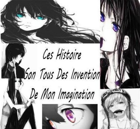 Ces Histoire Son Tous Des Invention De Mon Imagination