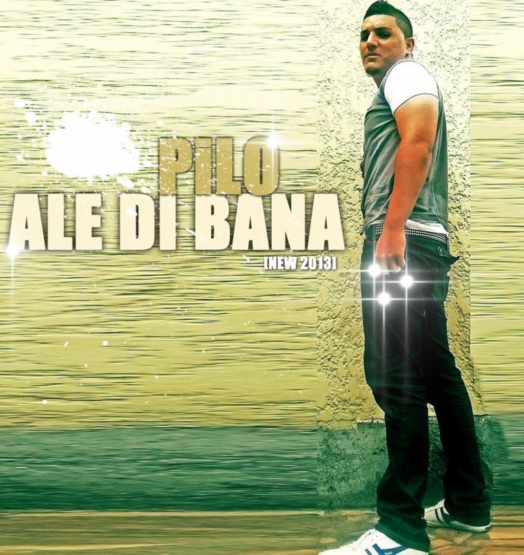 Pilo - Alé Di Bana  (2013)
