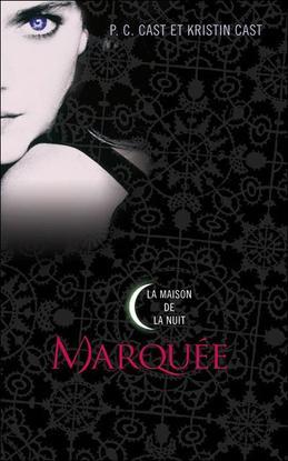 Marquée (La Maison de la Nuit : T1) - PC et Kristin Cast