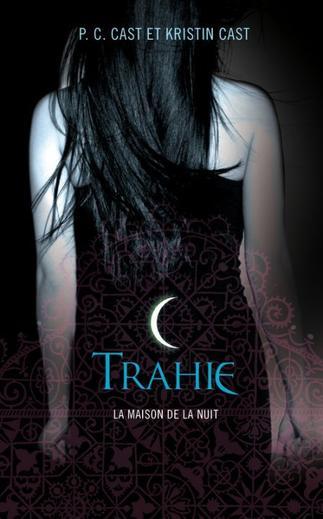 La Maison de la Nuit, T2 : Trahie - PC et Kristin Cast