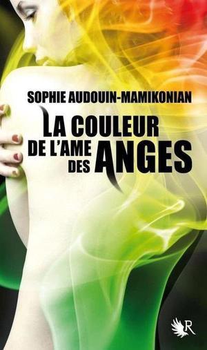 La Couleur de l'Âme des Anges - Sophie Audouin-Mamikonian