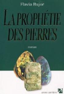 La prophétie des pierres - Flavia Bujor