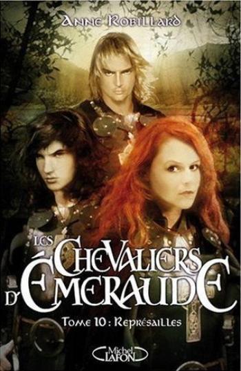 Les chevaliers d'émeraude Tome 10 de Anne Robillard