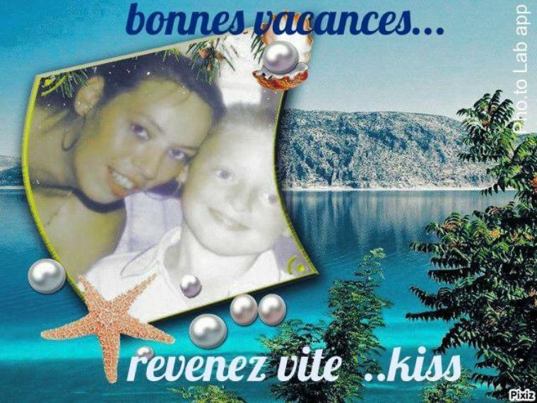 Bonnes vacances a ma fille & mon petit fils