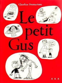 Le petit Gus - Claudine Desmarteau