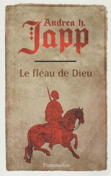Le fléau de Dieu Tome 1 d'Andréa H. Japp