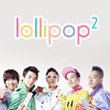 Lollipop Part.2 ♫