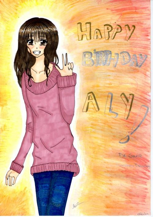 Happy Birthday Aly !!! ♥ (Malyga)