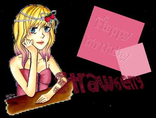 Happy Birthday Straw6erry