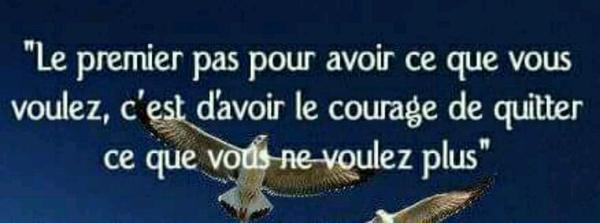 Avoir ce courage...