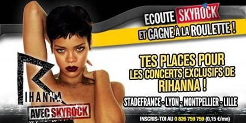 [ Concert Skyrock ] → Rihanna: Montpellier : J-7, Lyon : J-8, Paris : J-13