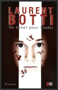 Un ticket pour l'enfer  -  Laurent Botti