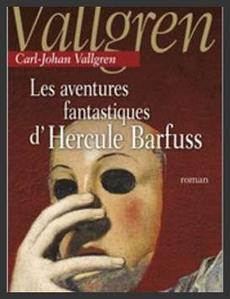 Les aventures fantastiques d'Hercule Barfuss  -  Carl-Johan Vallgren