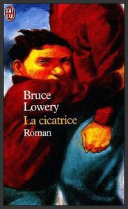 La cicatrice  -  Bruce Lowery
