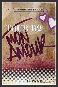 Tour B2 mon amour  -  Pierre Bottero
