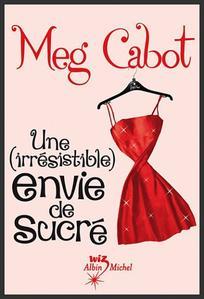 Saga : Une (irrésistible) envie...  -  Meg Cabot