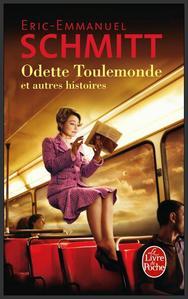 Odette Toulemonde et autres histoires  -  Éric-Emmanuel Schmitt