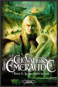 Saga : Les chevaliers d'Émeraude  -  Anne Robillard