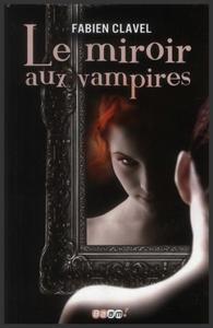 Saga : Le miroir aux vampires  -  Fabien Clavel