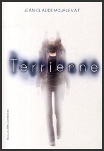 Terrienne  -  Jean-Claure Mourlevat