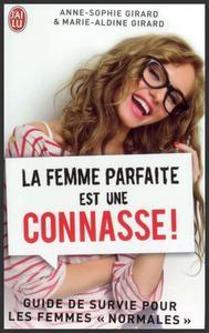 """La femme parfaite est une connasse ! Guide de survie pour les femmes """"normales"""" - Anne-Sophie & Marie-Aldine Girard"""