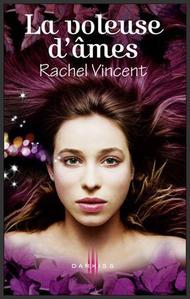 Saga : Les voleurs d'âmes -  Rachel Vincent